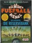 DIE WILDEN FUSSBALLKERLE - Reservebank Erweiterung